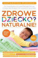 Zdrowe dziecko? Naturalnie! - , Katarzyna Pinkosz