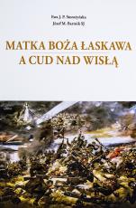 Matka Boża Łaskawa a Cud nad Wisłą wyd. 2 - , Ewa J. P. Storożyńska, Józef M. Bartnik SJ