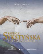 Kaplica Sykstyńska The Sistine Chapel - The Sistine Chapel, Antonio Paolucci