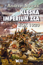 Klęska imperium zła. Rok 1920 - , Andrzej Nowak