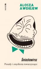 Śmiechowirus - Porady i zmyślenia towarzyszące, Alosza Awdiejew