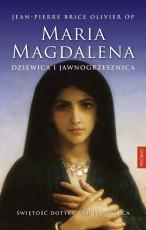 Maria Magdalena. Dziewica i jawnogrzesznica - Jean-Pierre Brice Olivier OP, Jean-Pierre Brice Olivier OP