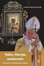Tobie, Maryjo, zawierzam Czytanki na nabożeństwa majowe - Czytanki na nabożeństwa majowe, s. Bożena Maria Hanusiak