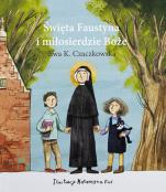 Święta Faustyna i miłosierdzie Boże - , Ewa K. Czaczkowska