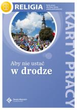 Aby nie ustać w drodze / Wojciech - Karty pracy dla ósmej klasy szkoły podstawowej, red. ks. Jan Szpet, Danuta Jackowiak