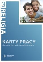 Moje miejsce w rodzinie / Wojciech - Karty pracy dla trzeciej klasy szkół ponadgimnazjalnych, red. ks. Jan Szpet, Danuta Jackowiak