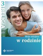 Moje miejsce w rodzinie / Wojciech - Podręcznik do nauki religii dla trzeciej klasy szkół ponadgimnazjalnych, red. ks. Jan Szpet, Danuta Jackowiak