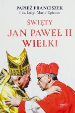 Święty Jan Paweł II Wielki / esprit - , Papież Franciszek, ks. Luigi Maria Epicoco