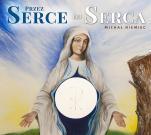 Przez Serce do Serca CD - , Michał Niemiec