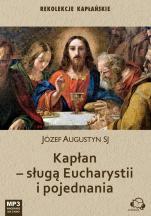 Kapłan - sługą Eucharystii i pojednania - Rekolekcje kapłańskie, Józef Augustyn SJ