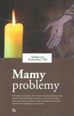 Mamy problemy - , Małgorzata Borkowska OSB