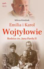 Emilia i Karol Wojtyłowie - Rodzice św. Jana Pawła II, Milena Kindziuk