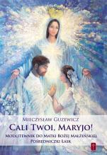 Cali Twoi, Maryjo!  - Modlitewnik do Matki Bożej Małżeńskiej Pośredniczki Łask, Mieczysław Guzewicz