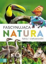 Fascynująca natura fakty i ciekawostki - Fakty i ciekawostki, Praca zbiorowa
