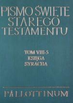 Pismo Święte Starego Testamentu Tom VIII-5 Księga Syracha - Tom VIII-5 Księga Syracha, oprac. o. Hugolin Langkammer OFM