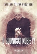 O godności kobiety - , kard. Stefan Wyszyński