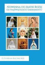 Nowenna do Matki Bożej od Najświętszego Sakramentu - , Florian Racine MSE