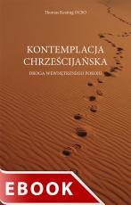 Kontemplacja chrześcijańska - Droga wewnętrznego pokoju, Thomas Keating OCSO