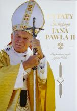 Cytaty Świętego Jana Pawła II - Najpiękniejsze myśli papieża Polaka, Krzysztof Żywczak