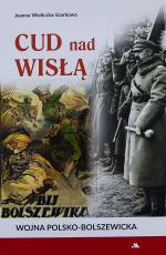 Cud nad Wisłą Wojna polsko-bolszewicka - Wojna polsko-bolszewicka, Joanna Wieliczka-Szarkowa