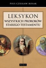 Leksykon wszystkich proroków Starego Testamentu - , Pius Czesław Bosak