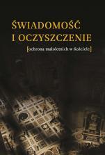 Świadomość i oczyszczenie  - (ochrona małoletnich w Kościele), red. nauk. Robert Leżohupski OFMConv.