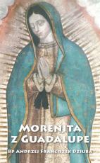 Morenita z Guadalupe - , bp Andrzej Franciszek Dziuba