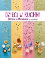 Dzieci w kuchni szkoła gotowania krok po kroku - Szkoła gotowania krok po kroku, Licia Cagnoni