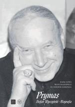 Prymas Stefan Wyszyński. Biografia / Soli Deo - , Rafał Łatka, Beata Mackiewicz, ks. Dominik Zamiatała