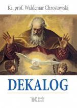 Dekalog / ks. Waldemar Chrostowski - , ks. Waldemar Chrostowski