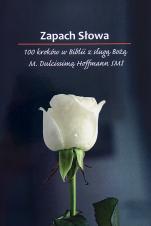 Notatnik - Zapach Słowa  - 100 kroków w Biblii ze sługą Bożą M. Dulcissimą Hoffmann SMI,