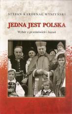 Jedna jest Polska - Wybór z przemówień i kazań, kard. Stefan Wyszyński