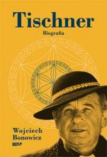 Tischner - Biografia, Wojciech Bonowicz