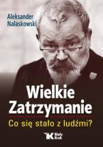 Wielkie zatrzymanie - Co się stało z ludźmi?, Aleksander Nalaskowski