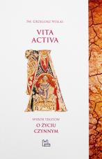 """Vita activa - Wybór tekstów z """"Moraliów"""" o życiu czynnym, św. Grzegorz Wielki"""