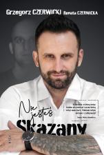 Nie jesteś skazany - , Grzegorz Czerwicki, Renata Czerwicka