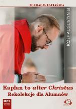 Kapłan to alter Christus - Rekolekcje dla Alumnów, Józef Augustyn SJ