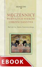 Męczennicy pierwszych wieków chrześcijaństwa - , ks. Marek Starowieyski