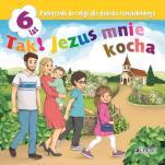 Tak! Jezus mnie kocha  - Podręcznik do religii dla dziecka sześcioletniego, red. ks. Krzysztof Mielnicki, Elżbieta Kondrak
