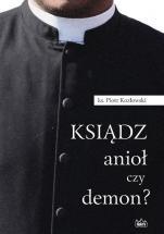 Ksiądz - anioł czy demon? - , ks. Piotr Kozłowski