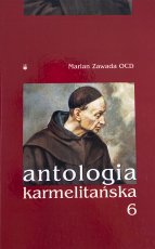 Antologia karmelitańska 6 - , red. Marian Zawada OCD