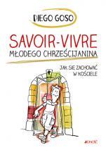 Savoir-vivre młodego chrześcijanina - Jak się zachować w kościele, Diego Goso