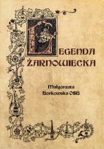 Legenda Żarnowiecka - , Małgorzata Borkowska OSB
