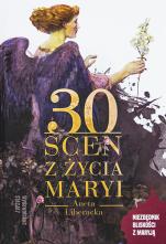 30 scen z życia Maryi - Niezbędnik bliskości z Maryją, Aneta Liberacka