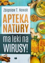 Apteka natury ma leki na wirusy! - , Zbigniew T. Nowak