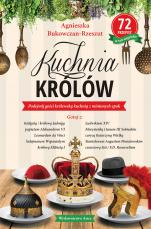 Kuchnia królów - , Agnieszka Bukowczan-Rzeszut