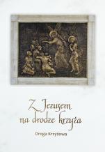 Z Jezusem na drodze krzyża. Droga Krzyżowa - Droga krzyżowa, s. Elżbieta Kolinko Karmelitanka