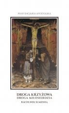 Droga krzyżowa droga miłosierdzia  - Nawrócenie na Drodze Krzyżowej, red. nauk. Robert Leżohupski OFMConv