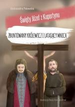 Zbuntowany królewicz i latający mnich - św. Józef z Kupertynu, Aleksandra Polewska
