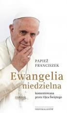 Ewangelia niedzielna  - komentowana przez Ojca Świętego, red. Pierluigi Banna, Isacco Pagani